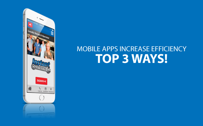 Mobile Apps Improve Efficiency